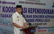 Plt Gubernur Aceh : Data Kependudukan Kunci Sukses Pemilu 2019